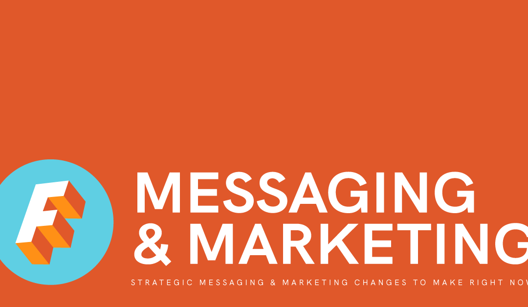 The Messaging and Marketing Changes to Make Now for Post-Pandemic Success